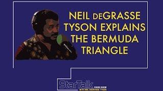 Neil deGrasse Tyson Explains The Bermuda Triangle