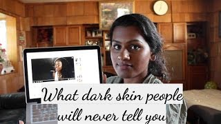 Re: What dark skin people will never tell you