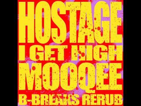Hostage - I Get High (Mooqee B-Breaks Re Rub)