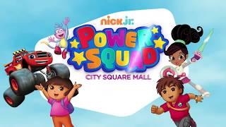 Nick Jr. Power Squad (25 May – 24 Jun)
