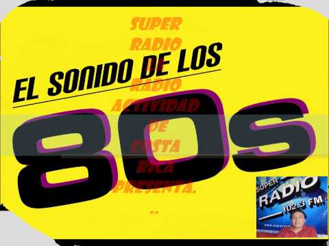Super Radio costa rica El sonido de los 80 s