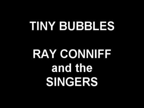 Tiny Bubbles - Ray Conniff and the Singers