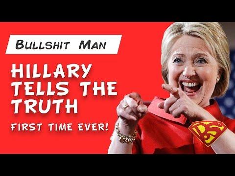 Hillary Finally Tells The Truth!  LOL!