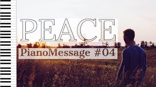 PEACE • Instrumental Worship | Music for Prayer | Bible Verses | Study Music | PianoMessage #04