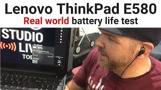 Lenovo ThinkPad E580 - Battery life test in the real world