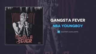 Nba Youngboy 34 Gangsta Fever 34 Official Audio