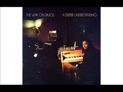 The War On Drugs -  A Deeper Understanding - Full Album 2017