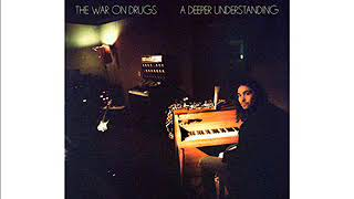 Download Lagu The War On Drugs -  A Deeper Understanding - Full Album 2017 Gratis STAFABAND
