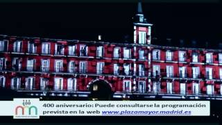 400 aniversario en plaza Mayor. Espectáculo visual