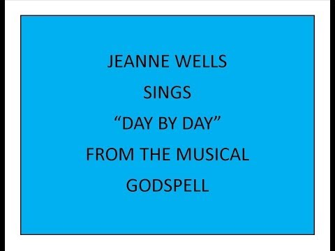 Jeanne Wells Sings day By Day video