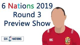 6 Nations 2019- Round 3 Preview- Wales vs England, France vs Scotland, Italy vs Ireland