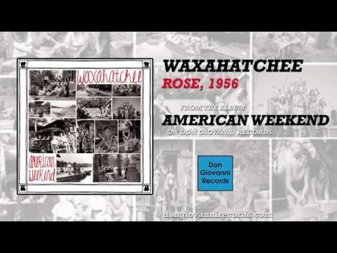 Waxahatchee - Rose 1956
