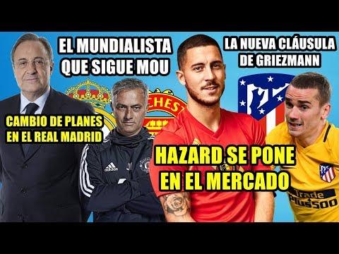 HAZARD EN EL MERCADO   NUEVA CLÁUSULA DE GRIEZMANN   MOU SIGUE A UN MUNDIALISTA   PLANES REAL MADRID thumbnail
