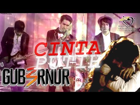 Download GUB3RNUR BAND - CINTA PUTIH -  s  Mp4 baru