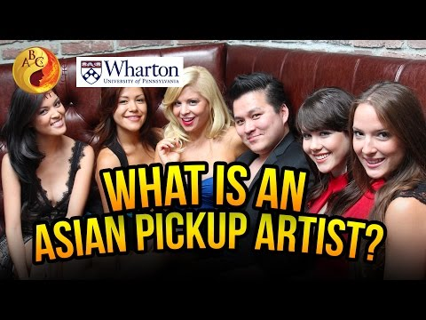 Pickup Artists as Part of the Asian Masculine Identity: JT Tran at Wharton of UPenn (3/7)