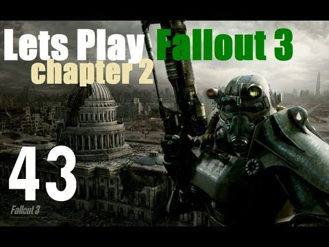 Lets Play Fallout 3 : Ch 2 Episode 43