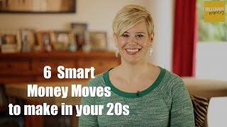 6 Smart Money Moves to Make in Your 20s | Millennial Money