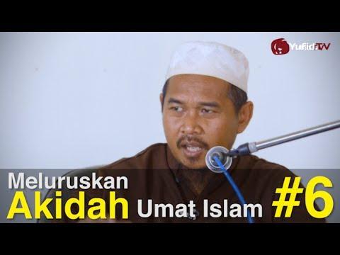 Ceramah Islam Intensif - Meluruskan Akidah Umat Islam (Sesi 6) - Ustadz Aris Sugiyantoro