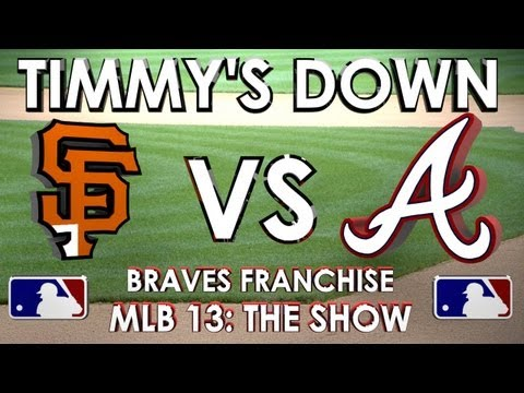 TIMMY'S DOWN! - Atlanta Braves vs. San Francisco Giants - Franchise Mode - EP 18 MLB 13 The Show