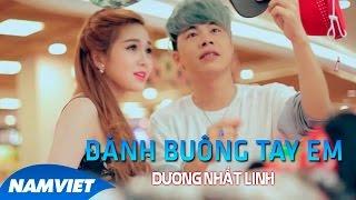 Đành Buông Tay Em - Dương Nhất Linh [MV HD OFFICIAL]