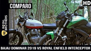 Bajaj Dominar 2019 vs Royal Enfield Interceptor 650 - Honest Comparo