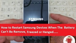 How to Restart Samsung Devices When The  Battery Can