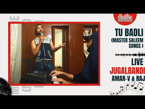 Tu Badli Master Saleem | Amar-V & Raj Live jugalbandi-2