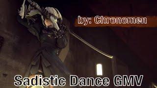 Sadistic Dance GMV Chronomen