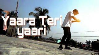 Vishal || yaara Teri yaari KO || free style dance video 2017