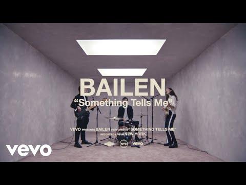 BAILEN - Something Tells Me (Live Performance Vevo)