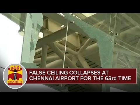 False Ceiling Collapses at Chennai Airport for the 63rd Time - Thanthi TV