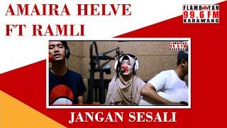 Amaira Helve Feat Ramli - Jangan Sesali  Part 44