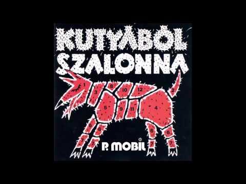 P.Mobil - Kutyából Szalonna (full Album) 1998