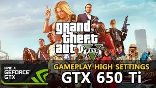 GTA 5 / V - GTX 650 Ti - i3-3220 [High Settings] - PC Gameplay (HD)