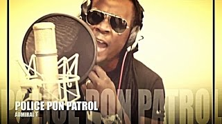 Admiral T - Police Pon Patrol #PPP