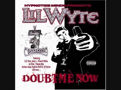 Lil Wyte - Doubt Me Now (Song)