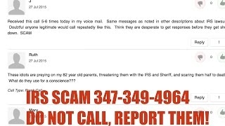 IRS SCAM {347-349-4964} DO NOT CALL, REPORT THE NUMBER @ irs.gov