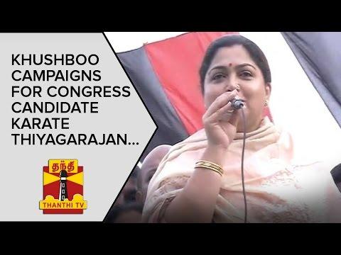 Khushboo campaigns for Congress Candidate Karate Thiagarajan at Pattinapakkam - Thanthi TV