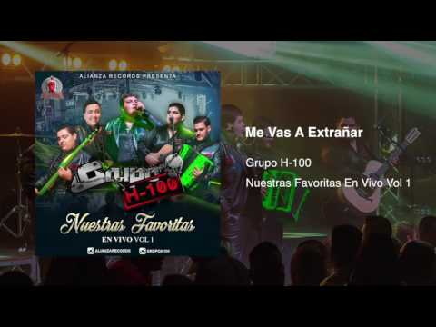 Grupo H100 - Me Vas A Extrañar (En Vivo) 2017