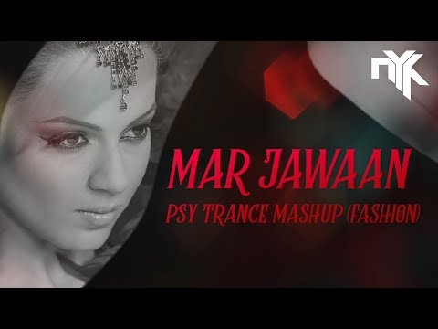 Mar Jawaan (Fashion) - Psy Trance Mashup by DJ NYK | Priyanka Chopra | Kangna | T-Series