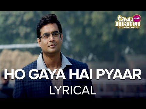 Ho Gaya Hai Pyaar | Full Song With Lyrics | Tanu Weds Manu Returns