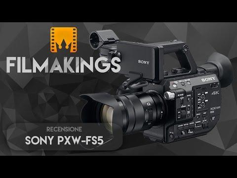Sony PXW-FS5 - Video Recensione di Filmakings.com