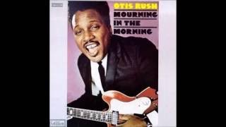 Otis Rush Reap What You Sow