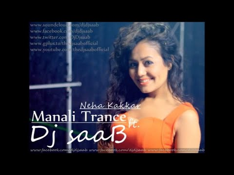 Manali Trance - Neha Kakkar ft  Dj saaB (Dhol Mix)