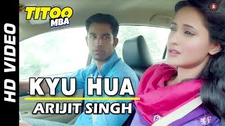 Kyu Hua Video Song from Titoo MBA