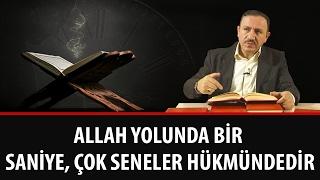 Osman BOSTAN - Allah Yolunda Bir Saniye, Çok Seneler Hükmündedir.