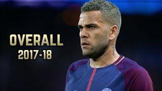 Dani Alves - Overall 2017-18 | Best Skills & Goals