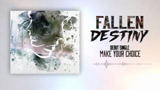 Fallen Destiny - Make Your Choice[prod. T. Martyniak]