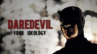 Daredevil | Your Ideology [s1]