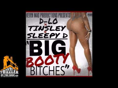 D-lo X Sleepy D. X Tinsley - Big Booty Bitches [prod. Kevin Mac] [thizzler] video